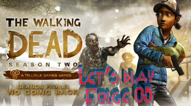 The Walking Dead-No Going Back #Let's play 05
