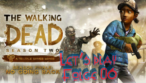 The Walking Dead-No Going Back #Let's play 06
