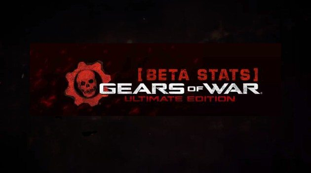 Gears of War Ultimate Edition Beta Stats